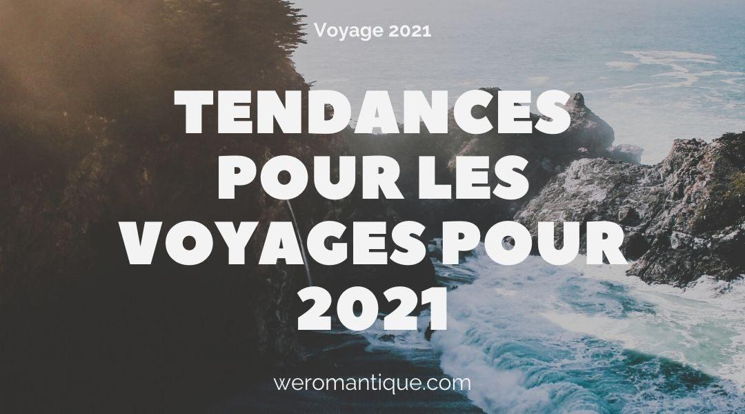 9 Grandes Tendances pour les Voyages pour 2021